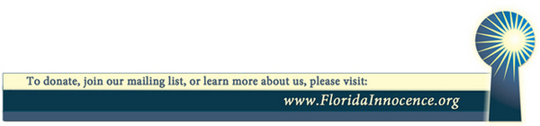 Learn more about wrongful convictions at www.floridainnocence.org